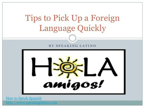 Tips For Picking Up From The by Tips To Up A Foreign Language Quickly