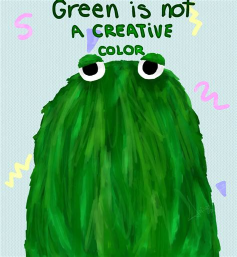 green is not a creative color hey alfi green is not a creative color by alfimig on