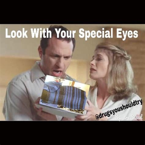 My Brand Meme - look with your special eyes my brand know your meme