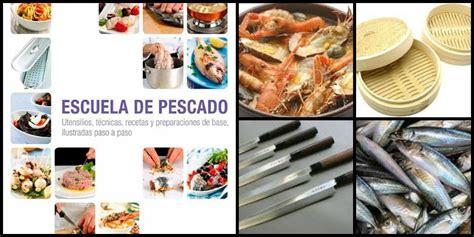 libro escuela de pescado un imprescindible en la cocina cyc