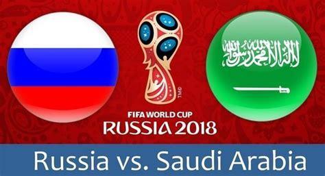 vs russia world cup saudi arabia vs russia rus vs sau fifa world cup