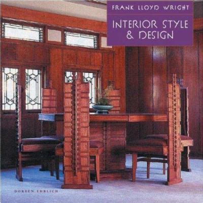 frank lloyd wright design style frank lloyd wright interior style design by doreen