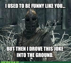 Skyrim Memes - funny skyrim meme skyrim pinterest the o jays funny
