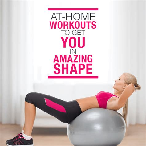 at home workouts to get you in amazing shape