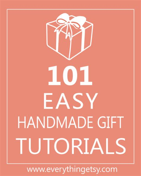 Handmade Gifts Tutorials - 101 easy handmade gift tutorials at everything etsy