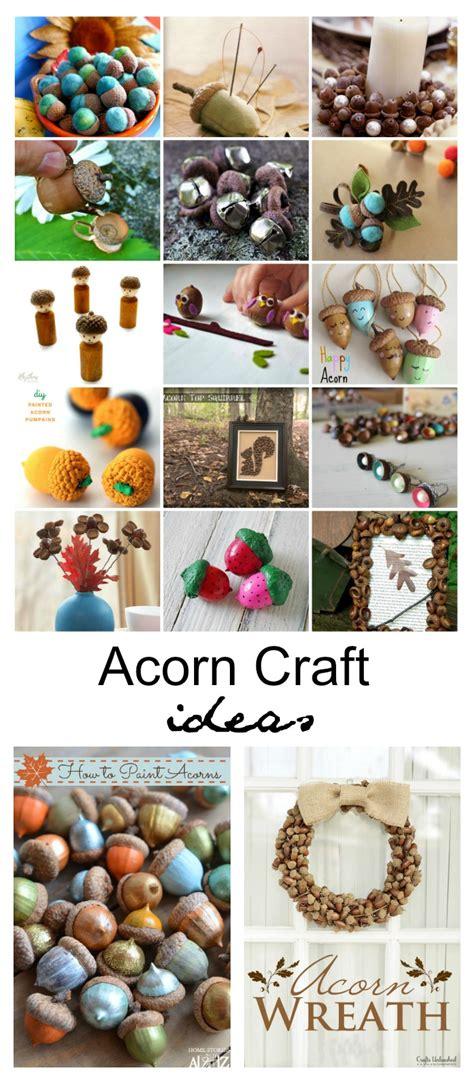 acorn craft projects acorn craft ideas the idea room
