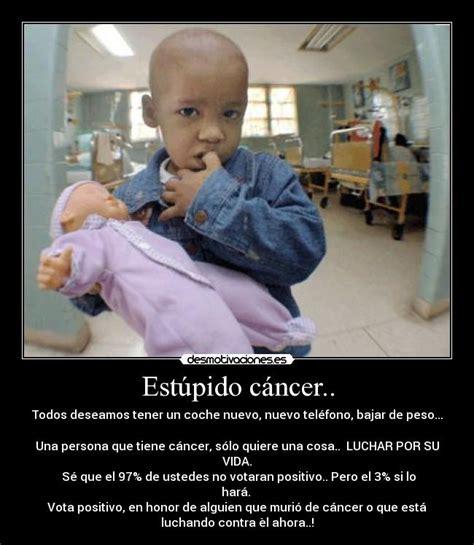 imagenes motivadoras sobre el cancer desmotivaciones sobre el cancer y el vih taringa