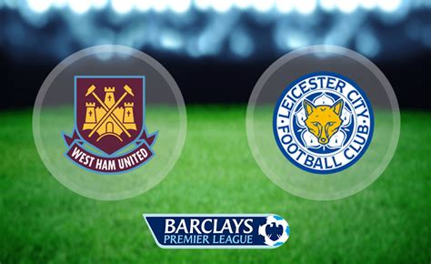 leicester city vs west ham united match details tsm plug