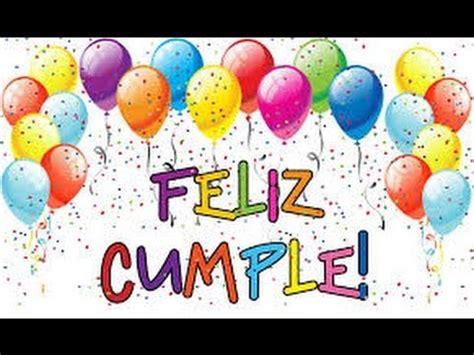 imagenes de cumpleaños feliz feliz cumplea 241 os canci 243 n tradicional youtube