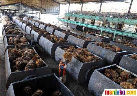 Ban Pt Minta Dimana by Foto Menengok Satu Satunya Pabrik Pengolahan Cpo Di Jawa