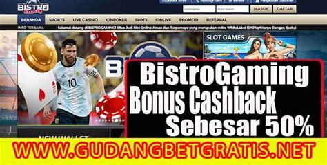 bistrogaming bonus cashback sebesar  gudang betgratis