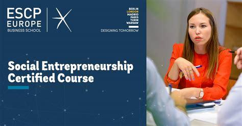 Escp Mba Admissions by Social Entrepreneur Business Enterprise Community I