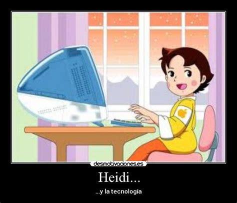 Memes De Heidi - im 225 genes y carteles de heidi pag 18 desmotivaciones