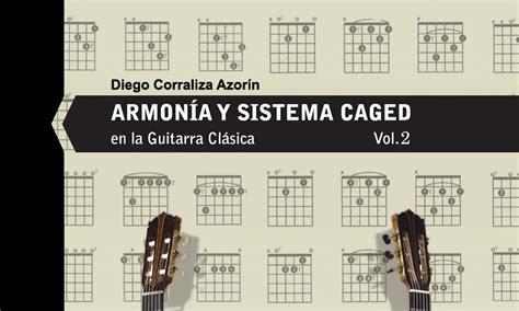el sistema caged y 1910403520 presentaci 243 n del libro quot armon 237 a y sistema caged en la guitarra cl 225 sica vol 2 quot asociaci 243 n de
