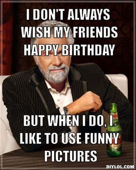 Funny Fucking Memes - birthday memes don t always wish my friends happy