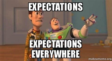 expectations expectations everywhere buzz and woody toy