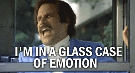 Glass Case Of Emotion Meme - i 39 m in a glass case of emotion anchorman