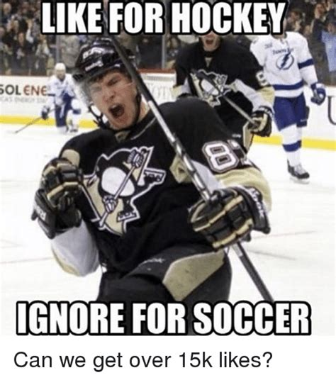 Soccer Hockey Meme - like for hockey sol enel ignore for soccer can we get over