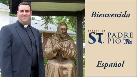 Padre Pio Biography In Spanish | st padre pio parish welcome spanish youtube