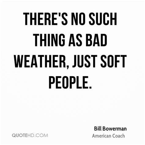 Is Popularity A Bad Thing For Coach by Bad Weather Quotes Image Quotes At Relatably