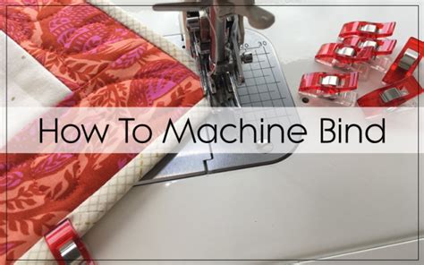 How To Finish Quilt Binding By Machine by How To Machine Bind A Quilt Blossom Quilts