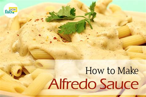 how to make the best homemade alfredo sauce fab how
