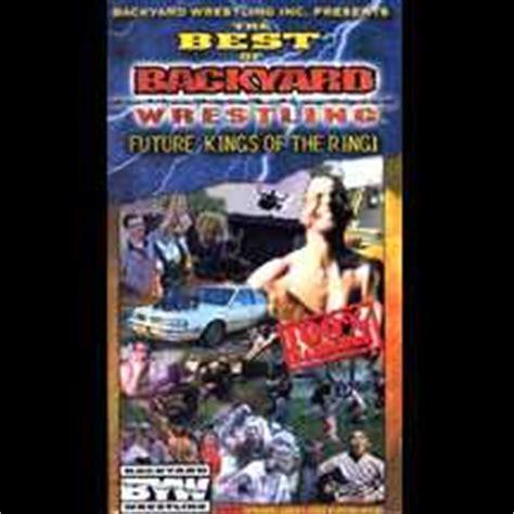 backyard wrestling dvd best of backyard wrestling volume 1 dvd
