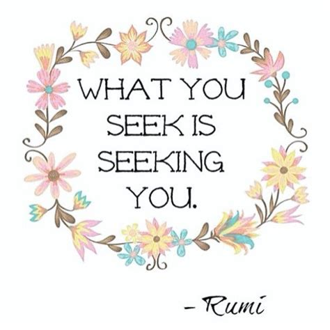 what you seek is seeking you pictures photos and images for and