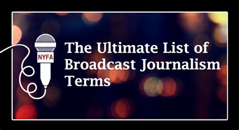 Journalism Terms by The Ultimate List Of Broadcast Journalism Terms