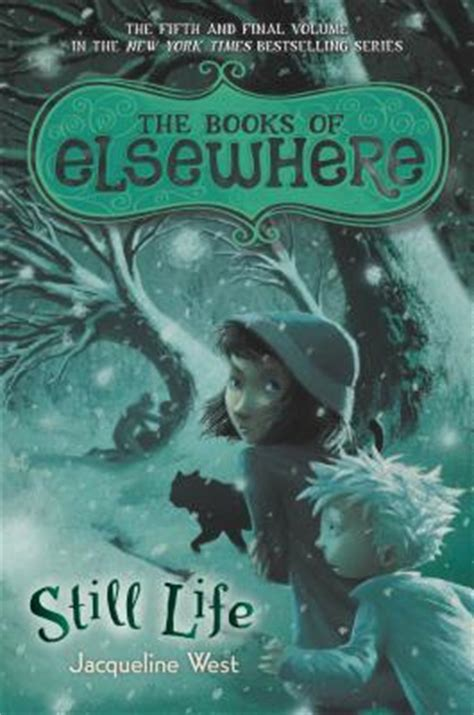 of the west books still the books of elsewhere 5 by jacqueline west