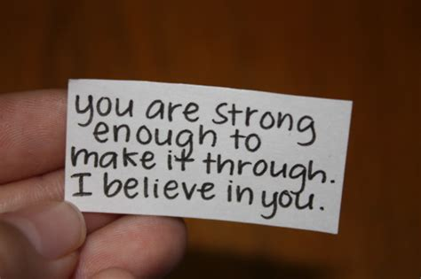 you are strong quotes you are strong enough to make it through i believe in you