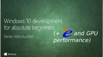 windows 10 app development tutorial using c c cuda opencl archives techenablement