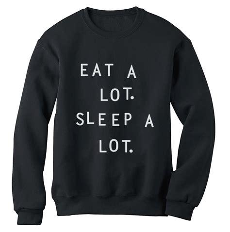 T Shirt Kaos Wanita Eat A Lot Sleep A Lot eat a lot sleep a lot sweatshirt cara top 90 s jumper ebay
