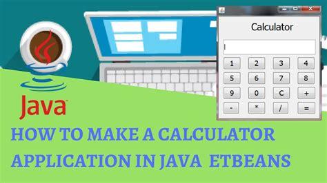 java netbeans tutorial how to create a calculator how to make a calculator application in java netbeans