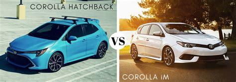 2019 toyota corolla im 2019 toyota corolla hatchback vs 2018 toyota corolla im