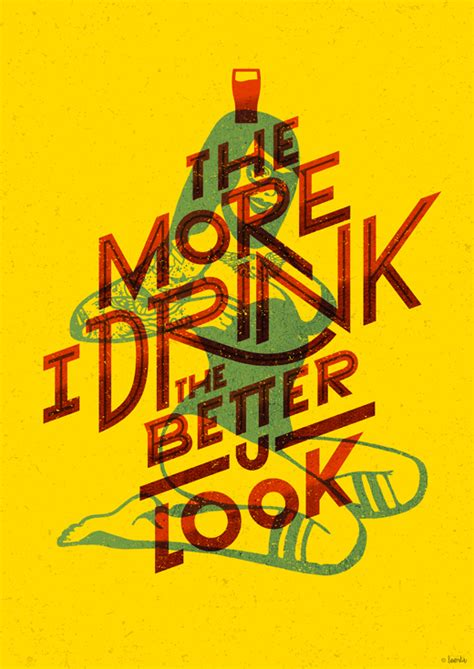 the more i drink the more i drink the better you look on inspirationde