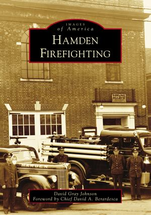 hamden firefighting by david gray johnson foreword by