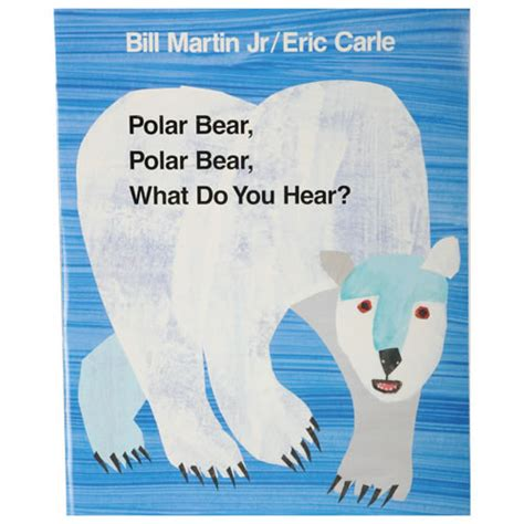polar bear polar bear 0141383518 polar bear polar bear what do you hear big book