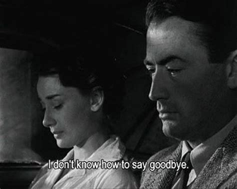 Film Quotes Goodbye | roman holiday 1953 movie tv pinterest its always