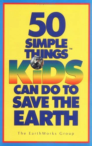 saving books 50 simple things can do to save the earth by earth