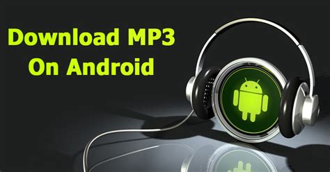 best mp3 app for android top 5 best mp3 downloader app for your android device
