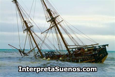 soñar con un barco y agua significado de so 241 ar con naufragio interpretasuenos
