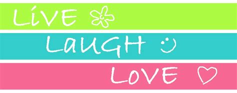 live laugh love live laugh love
