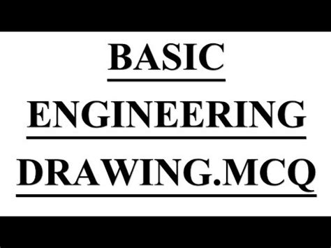 mechanical engineering mcq  basic engineering drawing youtube