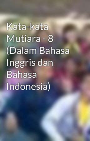 kata kata mutiara   bahasa inggris  bahasa