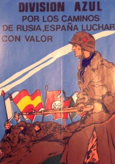 divisin azul franco s spainish legion la division azul blue division posters to forge a perspective