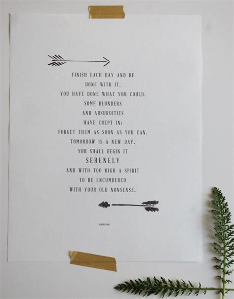 printable ralph waldo emerson quotes finish each day and be done with it you have done what