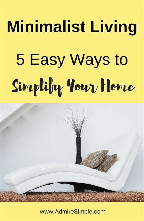 simplify your home 5 easy ways to simplify your home admire simple