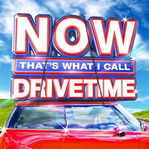 now that s what i call drivetime now that s what i call