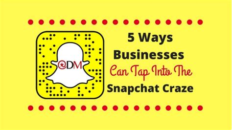 snapchat gets into the news business with the launch of 5 ways your business can tap into the snapchat craze